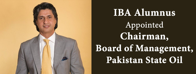 IBA Alumnus Appointed Chairman, Board of Management, Pakistan State Oil
