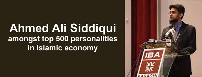 Ahmed Ali Siddiqui amongst top 500 personalities in Islamic economy