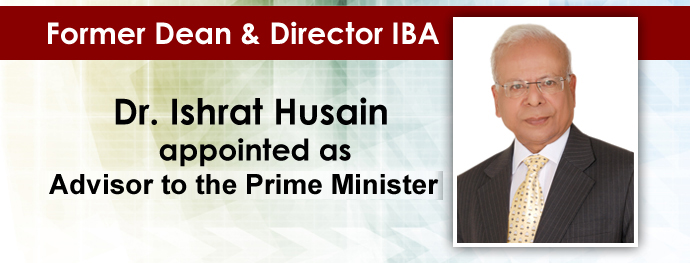 Former Dean and Director IBA, Dr. Ishrat Husain appointed Advisor to PM